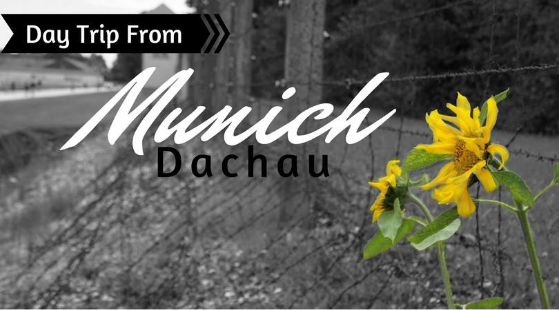Day Trip from Munich to Dachau Memorial